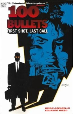 100 Bullets Vol 01: First Shot, Last Call 9781563896453