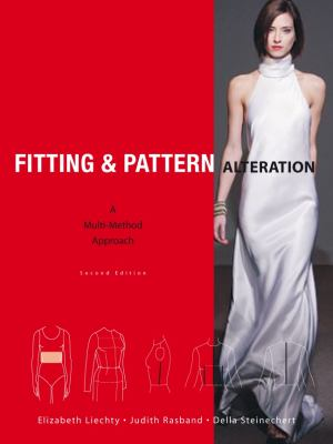 Fitting and Pattern Alteration: A Multi-Method Approach to the Art of Style Selection, Fitting, and Alteration 9781563677830
