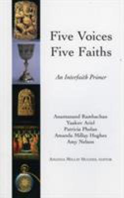 Five Voices Five Faiths: An Interfaith Primer 9781561012725