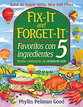 Fix It And Forget It Favoritos Con 5 Ingredientes: Recetas Confortantes de Cocimiento Lento 9781561486052