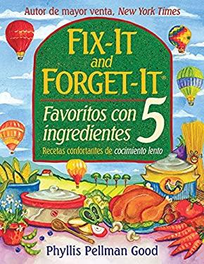 Fix It And Forget It Favoritos Con 5 Ingredientes: Recetas Confortantes de Cocimiento Lento
