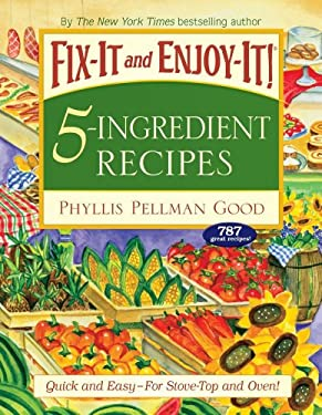 Fix-It and Enjoy-It! 5-Ingredient Recipes: Quick and Easy-For Stove-Top and Oven! 9781561486274