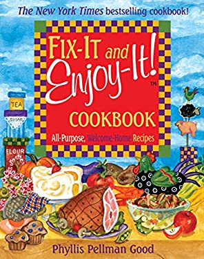 Fix-It and Enjoy-It! Cookbook: All-Purpose, Welcome-Home Recipes 9781561485260