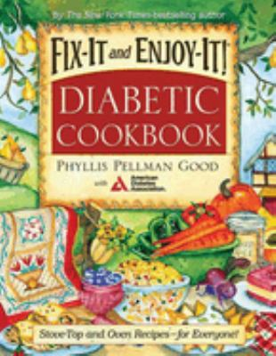 Fix-It and Enjoy-It! Diabetic Cookbook: Stove-Top and Oven Recipes--For Everyone! 9781561485819