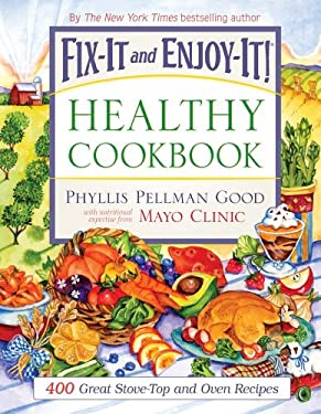 Fix-It and Enjoy-It! Healthy Cookbook: 400 Great Stove-Top and Oven Recipes 9781561486410