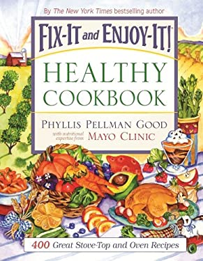 Fix-It and Enjoy-It! Healthy Cookbook: 400 Great Stove-Top and Oven Recipes 9781561486434