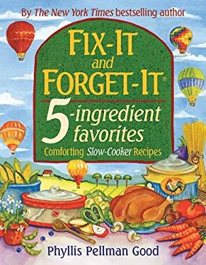 Fix-It and Forget-It 5-Ingredient Favorites: Comforting Slow-Cooker Recipes