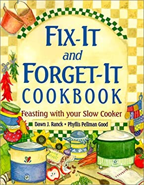 Fix-It and Forget-It Cookbook: Feasting with Your Slow Cooker 9781561483389