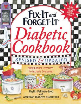 Fix-It and Forget-It Diabetic Cookbook, Revised and Updated: 600 Slow Cooker Favorites to Include Everyone 9781561487806