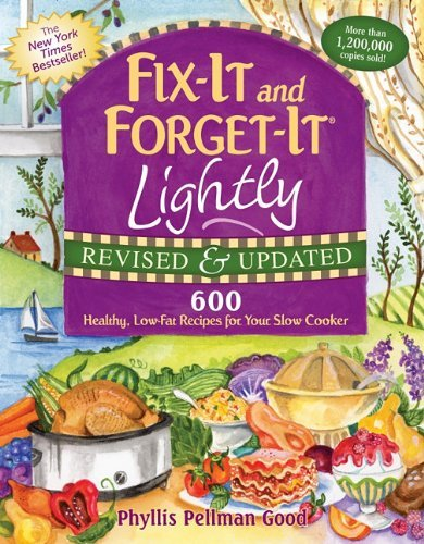 Fix-It and Forget-It Lightly: 600 Healthy, Low-Fat Recipes for Your Slow Cooker 9781561487189