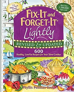 Fix-It and Forget-It Lightly: 600 Healthy, Low-Fat Recipes for Your Slow Cooker 9781561487196