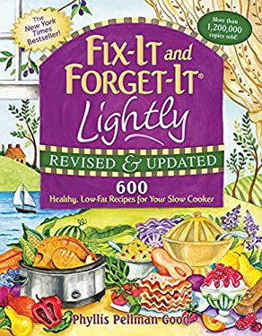 Fix-It and Forget-It Lightly: 600 Healthy, Low-Fat Recipes for Your Slow Cooker 9781561487202