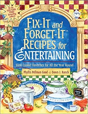 Fix-It and Forget-It Recipes for Entertaining: Slow Cooker Favorites for All the Year Round 9781561483778