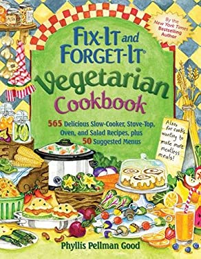 Fix-It and Forget-It Vegetarian Cookbook: 565 Delicious Slow-Cooker, Stove-Top, Oven, and Salad Recipes, Plus 50 Suggested Menus 9781561487530