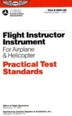 Flight Instructor Instrument for Airplane & Helicopter Practical Test Standards: FAA-S-8081-9C 9781560276753