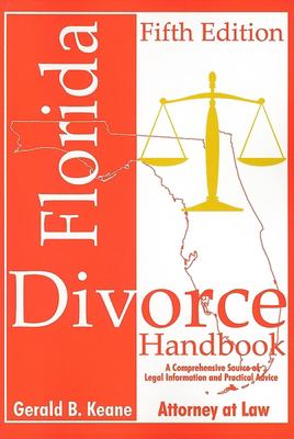 Florida Divorce Handbook: A Comprehensive Source of Legal Information and Practical Advice 9781561644025