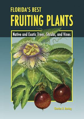Florida's Best Fruiting Plants: Native and Exotic Trees, Shrubs, and Vines 9781561643721