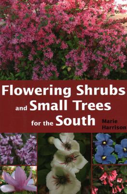 Flowering Shrubs and Small Trees for the South 9781561644391