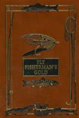 Fly-Rod & Fly-Tackle: Suggestions as to Their Manufacture and Use 9781564161246