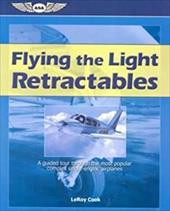 Flying the Light Retractables: A Guided Tour Through the Most Popular Complex Single-Engine Airplanes