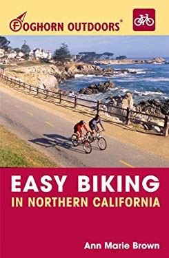 Foghorn Outdoors Easy Biking in Northern California 9781566916738