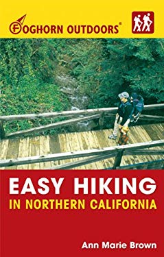 Foghorn Outdoors Easy Hiking in Northern California 9781566918718
