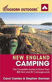 Foghorn Outdoors New England Camping: The Complete Guide to