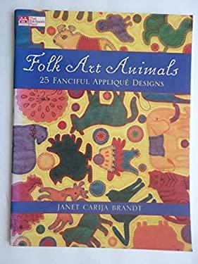 Folk Art Animals: 25 Fanciful Applique Designs 9781564772220