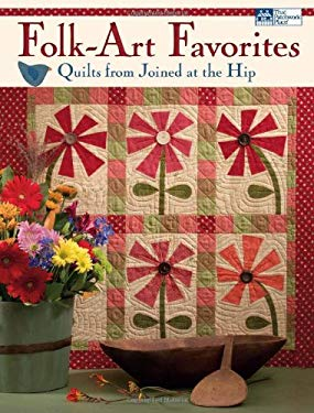 Folk-Art Favorites: Quilts from Joined at the Hip
