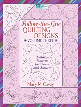Follow-The-Line Quilting Designs, Volume 3: Full-Size Patterns for Blocks and Borders [With Full-Size Patterns for Blocks & Borders] 9781564778178