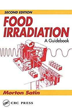 Food Irradiation: A Guidebook, Second Edition 9781566763448