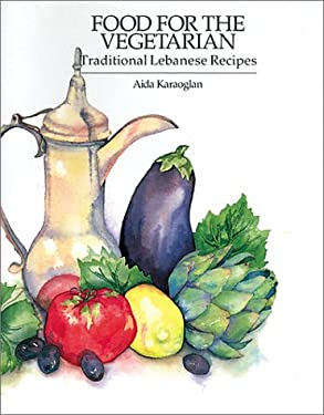 Food for the Vegetarian: Traditional Lebanese Recipes 9781566561051