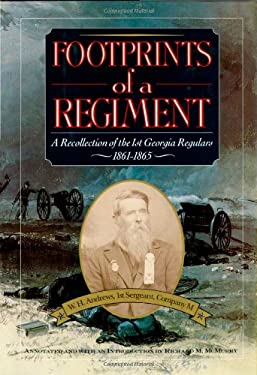Footprints of a Regiment: A Recollection of the 1st Georgia Regulars, 1861-1865 9781563520303