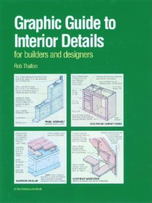 Graphic Guide to Interior Details: For Builders and Designers 9781561583249