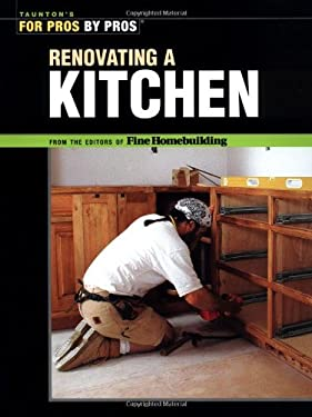 For Pros by Pros Renovating a Kitchen 9781561585403