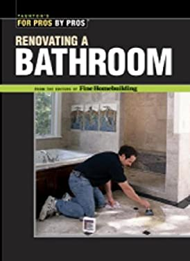 For Pros by Pros Renovating a Bathroom 9781561585847
