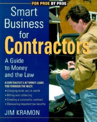 Smart Business for Contractors: A Guide to Money and the Law 9781561584116