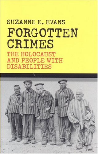 Forgotten Crimes: The Holocaust and People with Disabilities 9781566635653