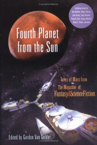 Fourth Planet from the Sun: Tales of Mars from the Magazine of Fantasy and Science Fiction 9781560256663