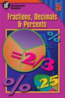 Fractions, Decimals & Percents Homework Booklet, Grade 5 9781568220680