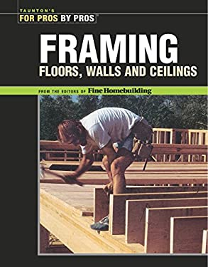 Framing: Floors, Walls, and Ceilings 9781561587582