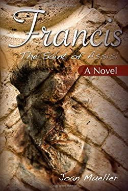 Francis: The Saint of Assisi 9781565483323