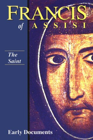 Francis of Assisi: The Saint: Early Documents, Vol. 1 9781565481107