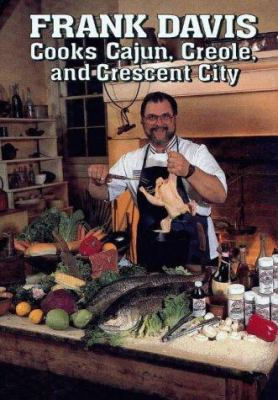 Frank Davis Cooks Cajun, Creole and Crescent City 9781565540552