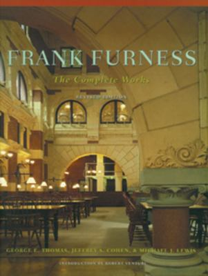 Frank Furness: The Complete Works 9781568980942