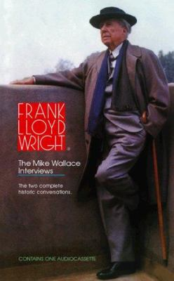 Frank Lloyd Wright: The Mike Wallace Interviews 9781565111448