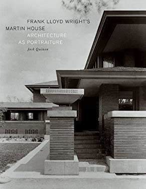 Frank Lloyd Wright's Martin House: Architecture as Portraiture 9781568984193