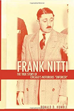 Frank Nitti: The True Story of Chicago's Notorious