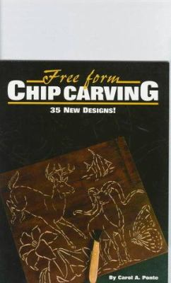 Free Form Chip Carving: 35 New Designs! 9781565230804