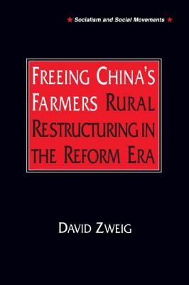 Freeing China's Farmers: Rural Restructuring in the Reform Era 9781563248382